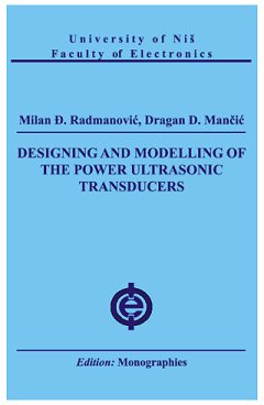 Design and Modelling of Power Ultrasonic Transducers (e-book)